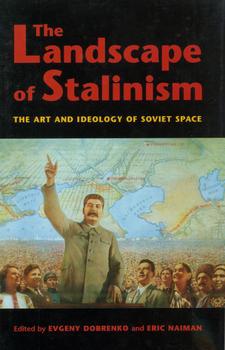 Cover image for The landscape of Stalinism: the art and ideology of Soviet space