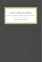 Cover image for City and school in late antique Athens and Alexandria