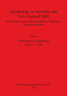 Cover image for Egyptology in Australia and New Zealand 2009: Proceedings of the conference held in Melbourne, September 4th-6th