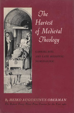 Cover image for The harvest of medieval theology: Gabriel Biel and late medieval nominalism