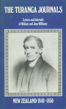Cover image for The Turanga journals, 1840-1850: letters and journals of William and Jane Williams, missionaries to Poverty Bay