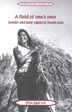 Cover image for A field of one's own: gender and land rights in South Asia