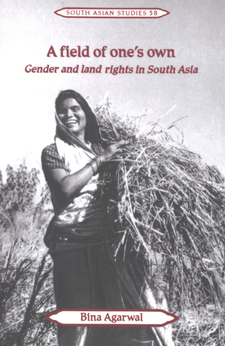 Cover for A field of one's own: gender and land rights in South Asia