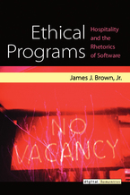 Cover image for Ethical Programs: Hospitality and the Rhetorics of Software