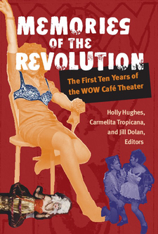 Cover image for Memories of the Revolution: The First Ten Years of the WOW Café Theater