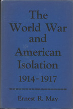 Cover image for The World War and American isolation, 1914-1917