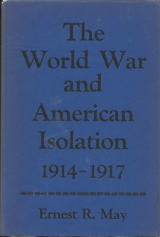 Cover for The World War and American isolation, 1914-1917