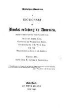 Cover image for Bibliotheca Americana: a dictionary of books relating to America, from its discovery to the present time, Vol. 21