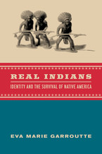 Cover image for Real Indians: identity and the survival of Native America