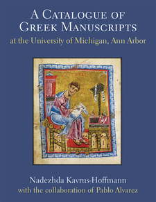 Cover image for A Catalogue of Greek Manuscripts at the University of Michigan, Ann Arbor
