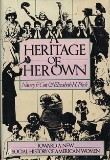 Cover image for A Heritage of her own: toward a new social history of American women