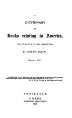 Cover image for Bibliotheca Americana: a dictionary of books relating to America, from its discovery to the present time, Vol. 16