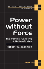 Cover image for Power without Force: The Political Capacity of Nation-States