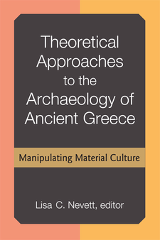 Cover image for Theoretical Approaches to the Archaeology of Ancient Greece: Manipulating Material Culture
