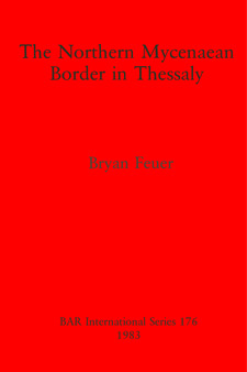 Cover image for The Northern Mycenaean Border in Thessaly