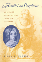 Cover image for Handel as Orpheus: voice and desire in the chamber cantatas