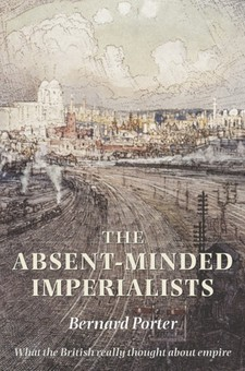 Cover image for The absent-minded imperialists: empire, society, and culture in Britain