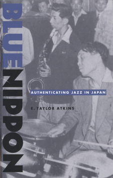 Cover image for Blue Nippon: authenticating jazz in Japan