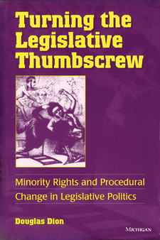 Cover image for Turning the Legislative Thumbscrew: Minority Rights and Procedural Change in Legislative Politics