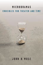 Cover image for Microdramas: Crucibles for Theater and Time