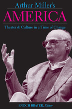 Cover image for Arthur Miller's America: Theater and Culture in a Time of Change