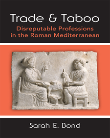 Cover image for Trade and Taboo: Disreputable Professions in the Roman Mediterranean