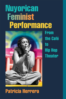 Cover image for Nuyorican Feminist Performance: From the Café to Hip Hop Theater