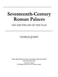 Cover image for Seventeenth-century Roman palaces: use and the art of the plan