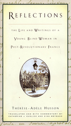 Cover image for Reflections: the life and writings of a young blind woman in post-revolutionary France