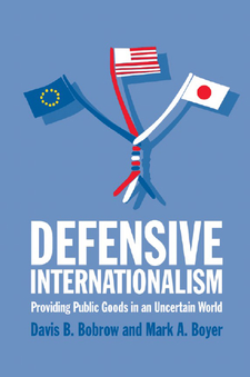 Cover image for Defensive Internationalism: Providing Public Goods in an Uncertain World