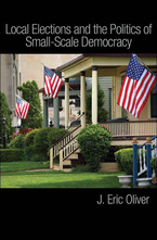 Cover image for Local Elections and the Politics of Small-Scale Democracy