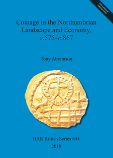 Cover image for Coinage in the Northumbrian Landscape and Economy, c.575–c.867
