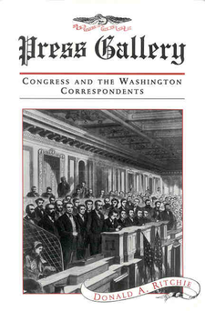 Cover image for Press gallery: Congress and the Washington correspondents