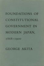 Cover image for Foundations of constitutional government in modern Japan, 1868-1900