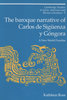 Cover image for The baroque narrative of Carlos de Sigüenza y Góngora: a new world paradise