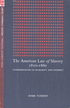 Cover image for The American law of slavery, 1810-1860: considerations of humanity and interest