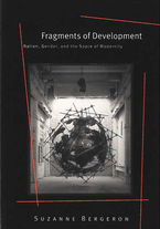 Cover image for Fragments of Development: Nation, Gender, and the Space of Modernity