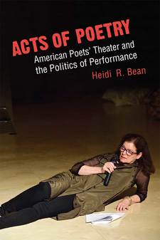 Cover image for Acts of Poetry: American Poets' Theater and the Politics of Performance