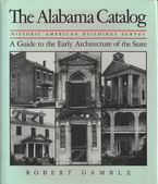 Cover image for The Alabama catalog: Historic American Buildings Survey : a guide to the early architecture of the state