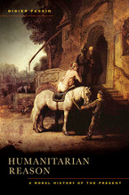 Cover image for Humanitarian reason: a moral history of the present