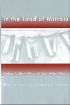 Cover image for In the Land of Mirrors: Cuban Exile Politics in the United States