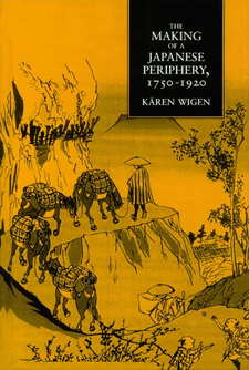 Cover image for The making of a Japanese periphery, 1750-1920