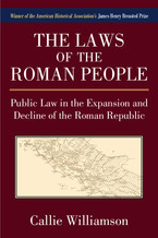 Cover image for The Laws of the Roman People: Public Law in the Expansion and Decline of the Roman Republic