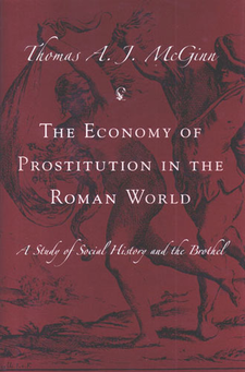 Cover image for The Economy of Prostitution in the Roman World: A Study of Social History and the Brothel