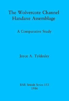 Cover image for The Wolvercote Channel Handaxe Assemblage: A Comparative Study