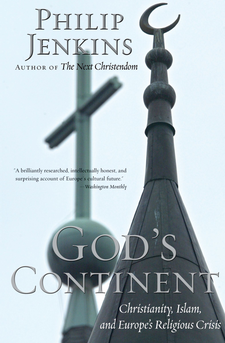 Cover image for God's continent: Christianity, Islam, and Europe's religious crisis