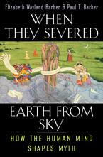 Cover image for When they severed earth from sky: how the human mind shapes myth