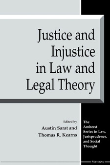 Cover for Justice and Injustice in Law and Legal Theory