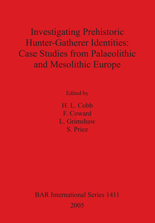 Cover image for Investigating Prehistoric Hunter-Gatherer Identities: Case Studies from Palaeolithic and Mesolithic Europe