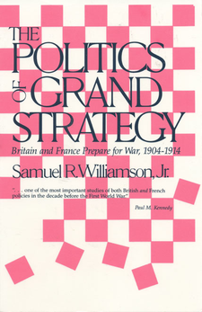 Cover image for The politics of grand strategy: Britain and France prepare for war, 1904-1914